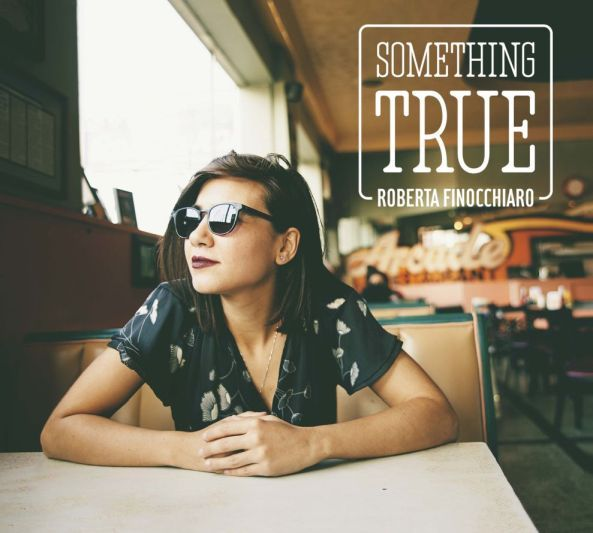 """SOMETHING TRUE"" IL NUOVO ALBUM DI INEDITI DI ROBERTA FINOCCHIARO"