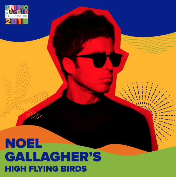 NOEL GALLAGHER'S HIGH FLYING BIRDS si esibiranno al CONCERTO DEL PRIMO MAGGIO 2019!